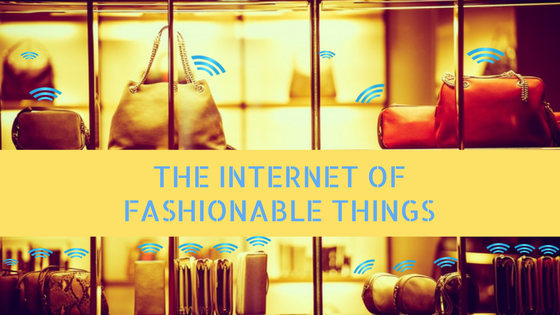 title of blog post for Internet of Fashionable Things