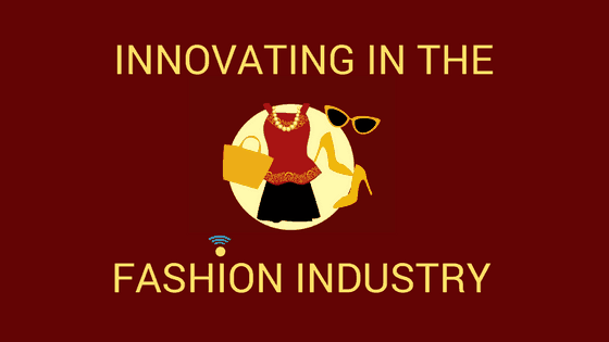 How to innovating in the Fashion Industry